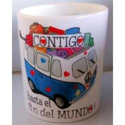 TAZA 11 - CONTIGO...,HASTA EL FIN DEL MUNDO.